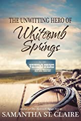 The Unwitting Hero of Whitcomb Springs: A Short Story