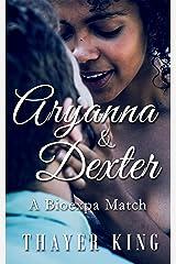 Aryanna & Dexter: A Bioexpa Match Kindle Edition