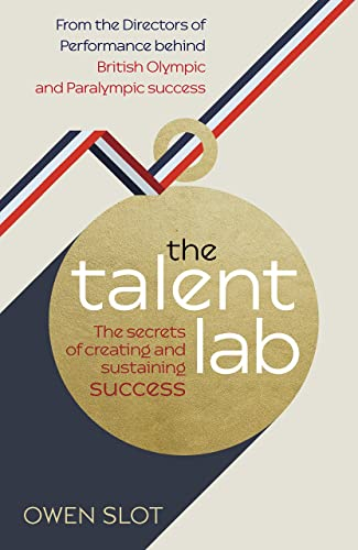 The Talent Lab: The secret to finding; creating and sustaining success