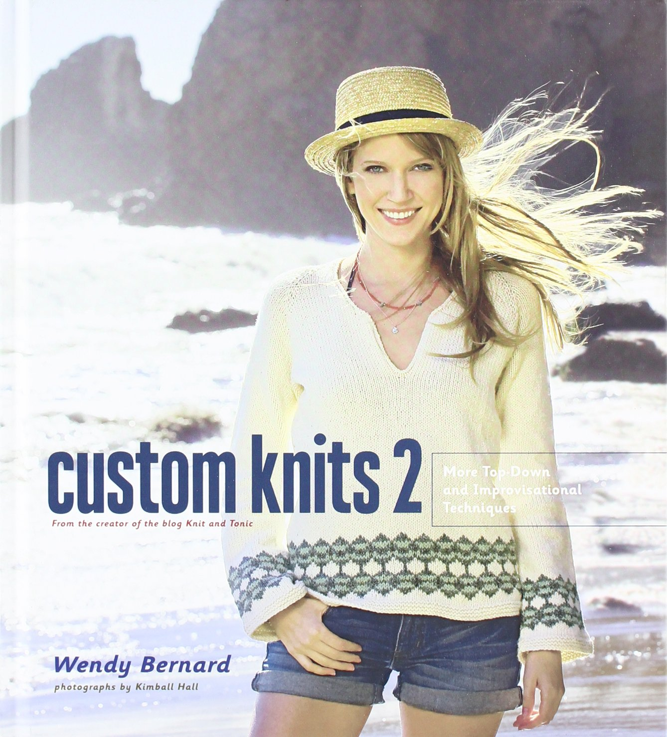 Custom Knits 2: More Top-Down and Improvisational Techniques