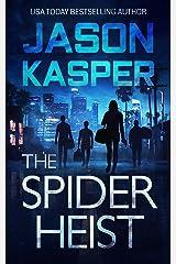 The Spider Heist (Spider Heist Thrillers Book 1) Kindle Edition
