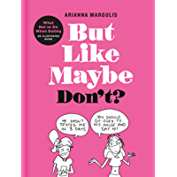 But Like Maybe Don't?: What Not to Do When Dating: An Illustrated Guide (English Edition)
