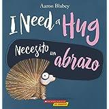 I Need a Hug / Necesito un abrazo (Bilingual) (Spanish Edition)