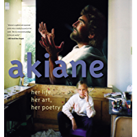 Akiane: Her Life, Her Art, Her Poetry book cover
