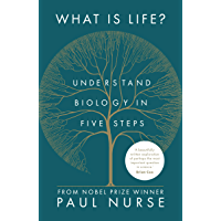 What Is Life?: understand biology in five steps