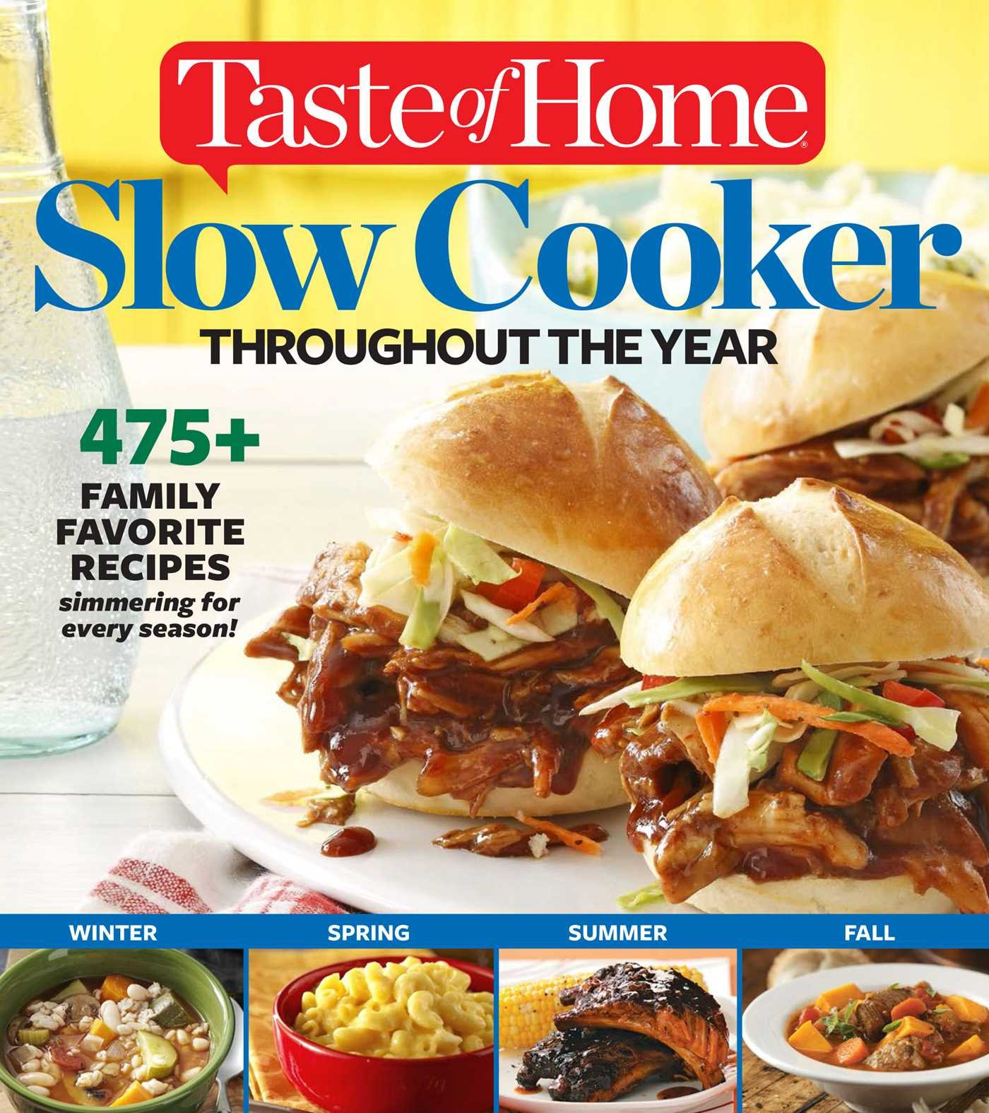 Taste of home slow cooker throughout the year 495 family favorite taste of home slow cooker throughout the year 495 family favorite recipes editors at taste of home 9781617653452 amazon books forumfinder Image collections