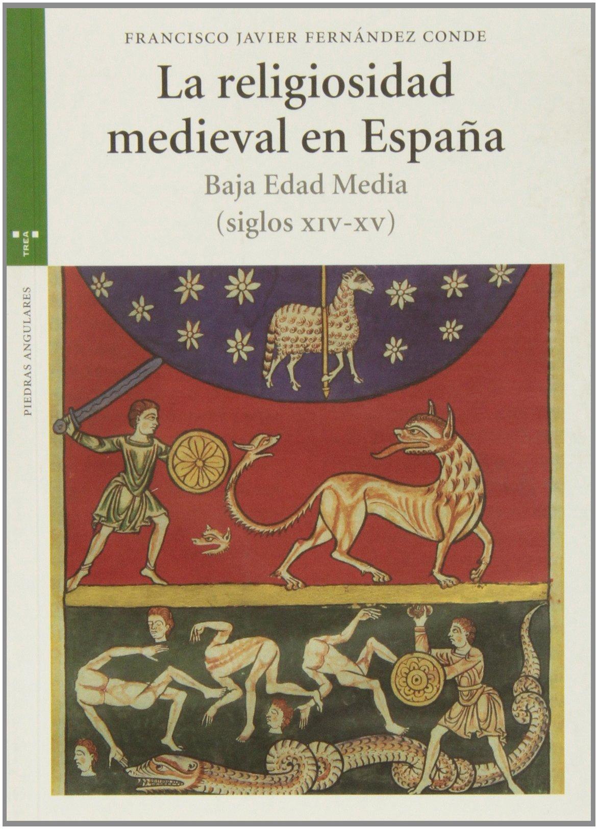 La religiosidad medieval en España: Baja Edad Media siglos XIV-XV: Amazon.es: Fernández Conde, Francisco Javier: Libros