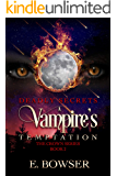 Deadly Secrets A Vampire's Temptation: The Crown Series