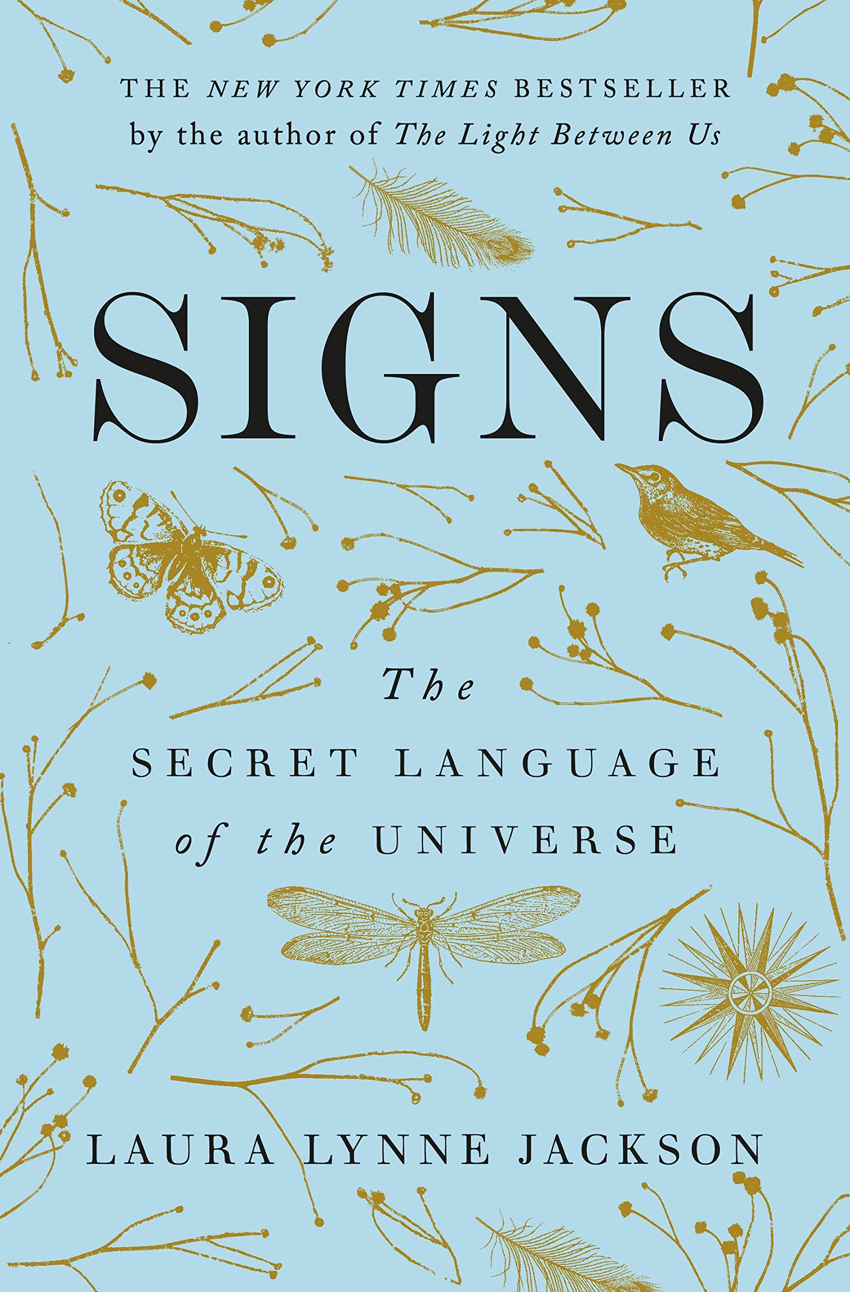 Signs: The Secret Language of the Universe: Jackson, Laura Lynne:  9780399591594: Amazon.com: Books