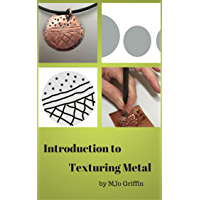 Introduction to Texturing Metal Jewelry (English Edition)