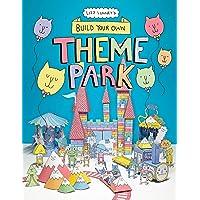 Build Your Own Theme Park: A Paper Cut-Out Book