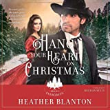 Hang Your Heart on Christmas: A Historical Western Christian Romance (The Brides of Evergreen, Book 1)