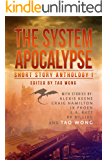The System Apocalypse Short Story Anthology Volume 1: A LitRPG post-apocalyptic fantasy and science fiction anthology
