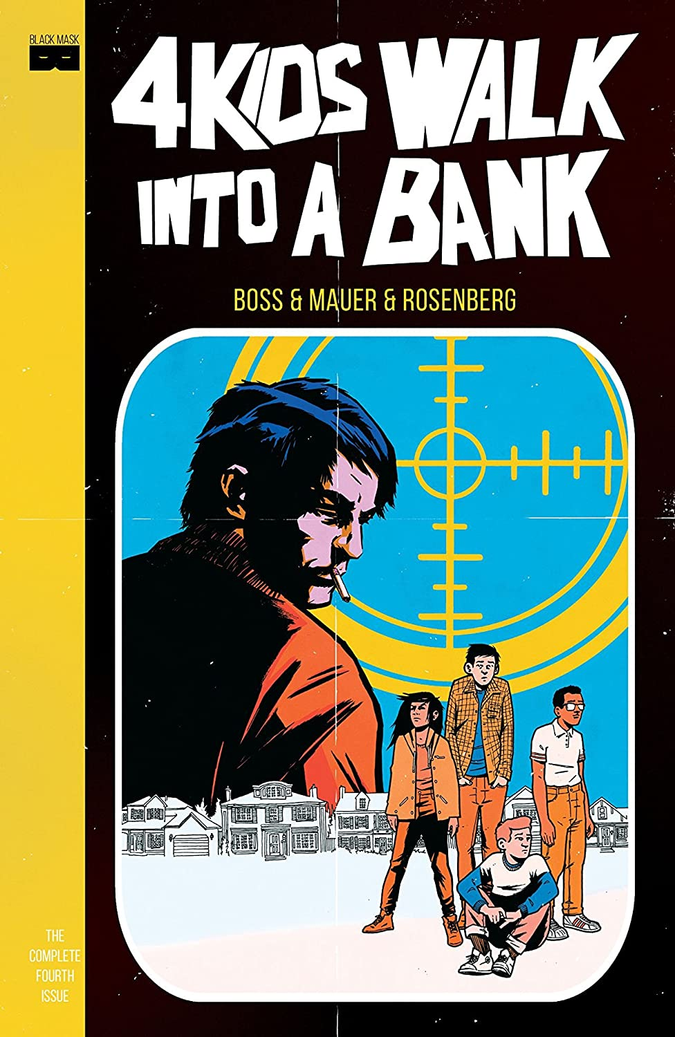 4 KIDS WALK INTO A BANK #4 (MR) BLACK MASK COMICS 5/17/2017