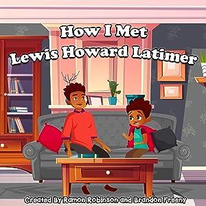Giveaway: How I Met Lewis Howard Latimer: How I Met