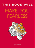 This Book Will Make You Fearless (This Book Will...)
