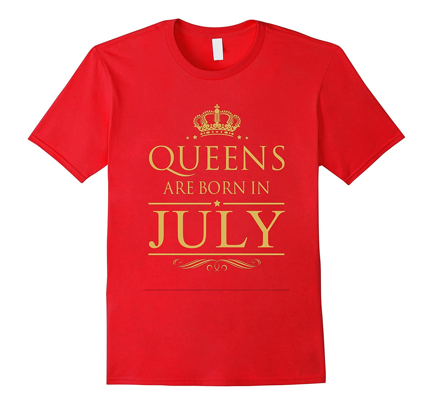 BIRTHDAY GIRL GIFT QUEENS ARE BORN IN JULY T-Shirt-TH