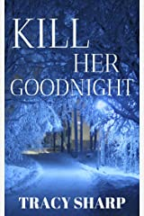 Kill Her Goodnight: A Short Novel of Suspense Kindle Edition