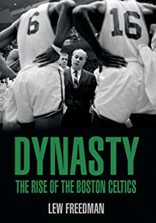 Dynasty: The Rise of the Boston Celtics