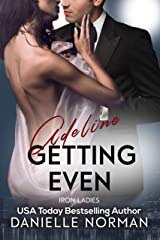 Adeline, Getting Even (Iron Ladies Book 1) Kindle Edition