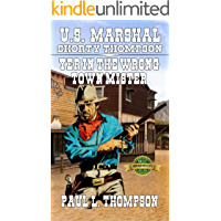 U.S. Marshal Shorty Thompson - Yer in the Wrong Town Mister: Tales of the Old West Book 59
