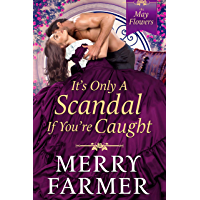 It's Only a Scandal if You're Caught (The May Flowers Book 2)