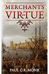 Merchants of Virtue: A Historical Fiction Novel (The Huguenot Chronicles trilogy Book 1) Kindle Edition