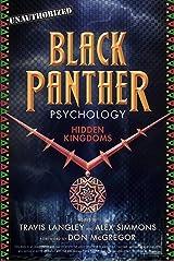 Black Panther Psychology: Hidden Kingdoms (Popular Culture Psychology Book 11) Kindle Edition