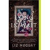 Lying in Wait: A Novel