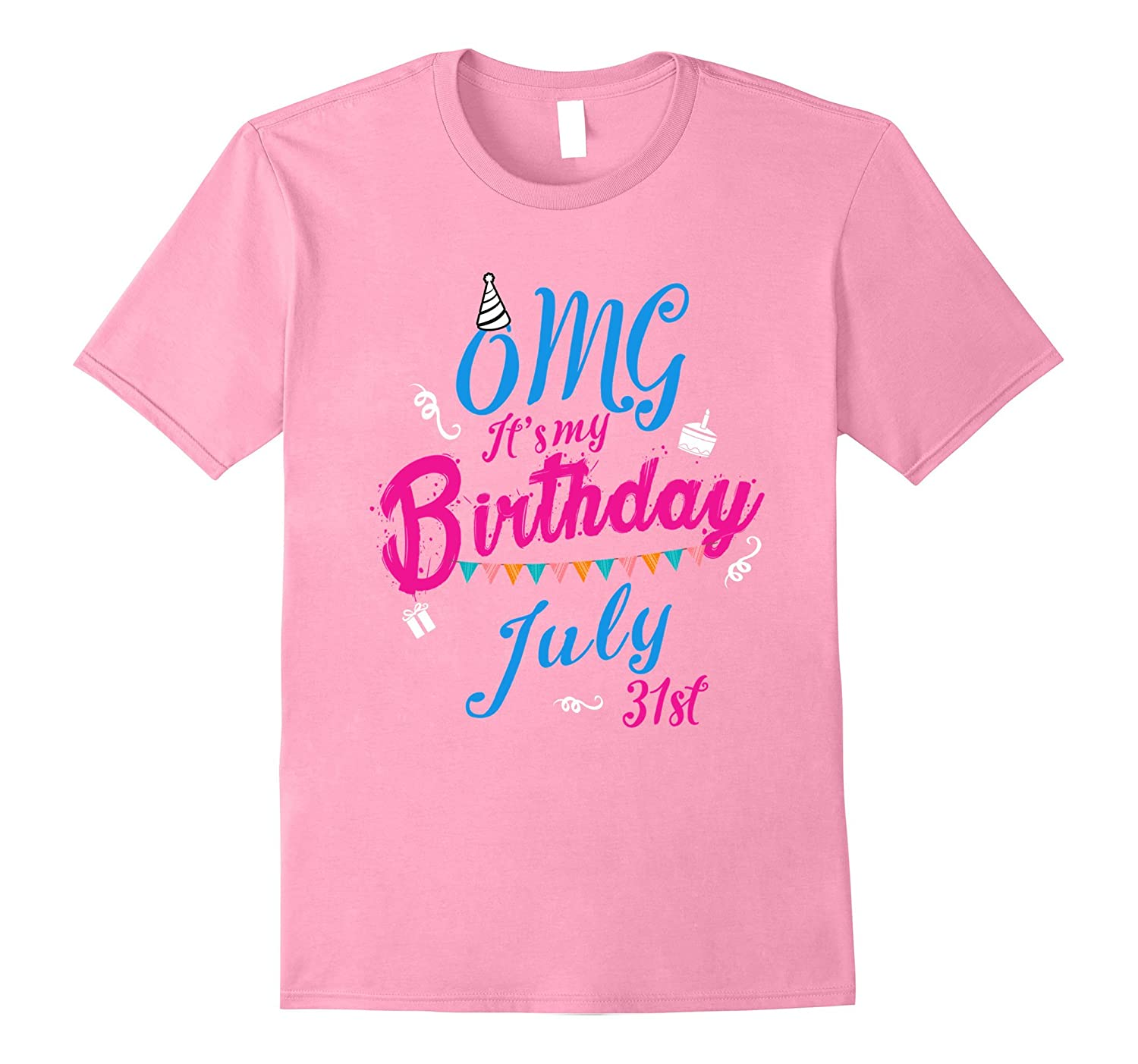 OMG Its My Birthday Legend Queen Born On 31st July T Shirt PL