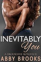 Inevitably You (A Brookside Romance Book 2) Kindle Edition