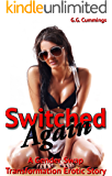 Switched Again: A Gender Swap Transformation Erotic Story