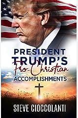 President Trump's Pro-Christian Accomplishments Kindle Edition