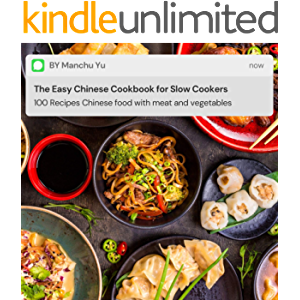 The Easy Chinese Cookbook for Slow Cookers: 100 Recipes Chinese food with meat and vegetables