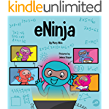 eNinja: A Children's Book About Virtual Learning Practices for Online Student Success (Ninja Life Hacks 33)