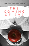 The Coming of Eve (The Eden Collection Book 1)
