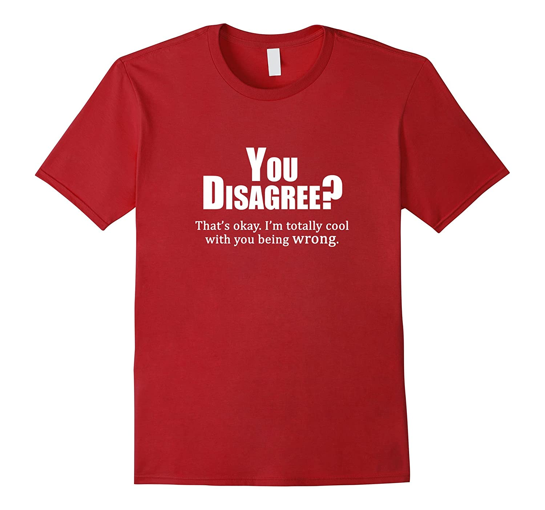 Im Totally Okay With You Being Wrong - Snarky Tee Shirts-Vaci