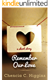 Remember Our Love: a short story