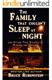 The Family That Couldn't Sleep at Night: and Other True Stories of Murder and Mayhem