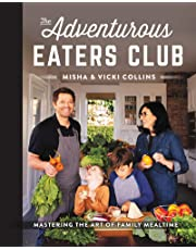 THE ADVENTUROUS EATERS CLUB: Fuss-Free Family Meals Kids Will Love and Parents Will, Too