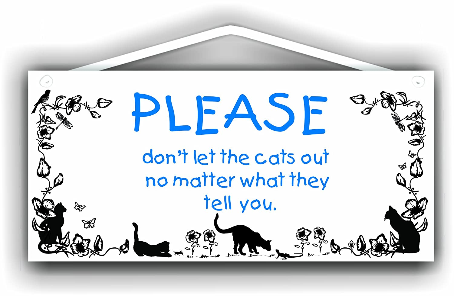 Don't let the cats out no matter what they tell you MySigncraft