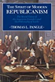 The Spirit of Modern Republicanism: The Moral Vision of the American Founders and the Philosophy of Locke (Exxon Lecture Series)