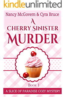 A Cherry Sinister Murder: A Culinary Cozy Mystery (Slice of Paradise Cozy Mysteries Book