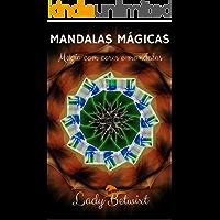 Mandalas Mágicas: Magia com cores e mandalas (edição revisada)