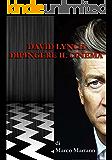 David Lynch - Dipingere il cinema: Il rapporto profondo tra la pittura e il cinema di David Lynch