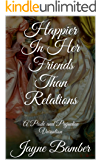 Happier in her Friends than Relations: A Pride and Prejudice Variation (Friends & Relations Book 1)