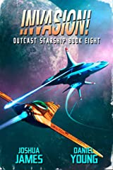 Invasion! (Outcast Starship Book 8) Kindle Edition