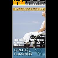 DIREITOS HUMANOS: SUGESTÕES PARA UMA PEDAGOGIA DE HUMANIZAÇÃO NA ESCOLA PÚBLICA