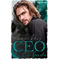 Iran Reis : Um CEO Culpado (Série Corações Sombrios Livro 1)