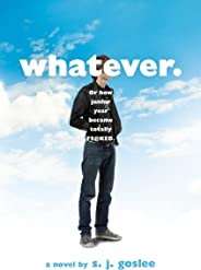 Whatever.: or how junior year became totally f$@cked (English Edition)